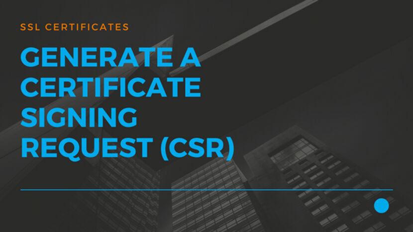 Generate a Certificate Signing Request (CSR)