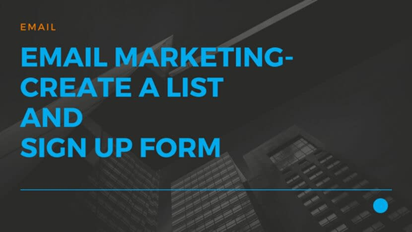 Email Marketing- Create a List and Sign Up Form
