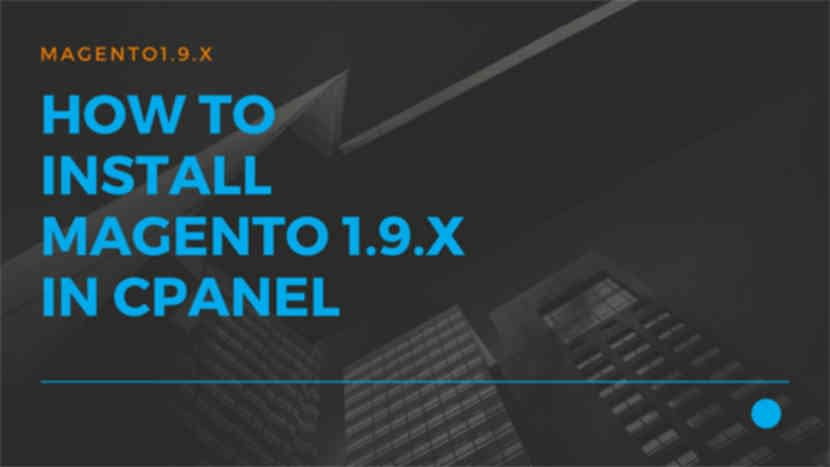 How to install Magento 1.9.x in cPanel