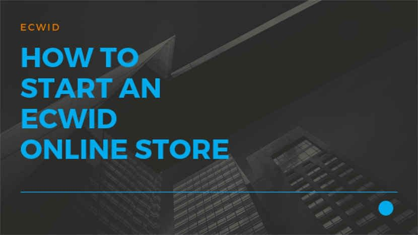 How to start an Ecwid online store