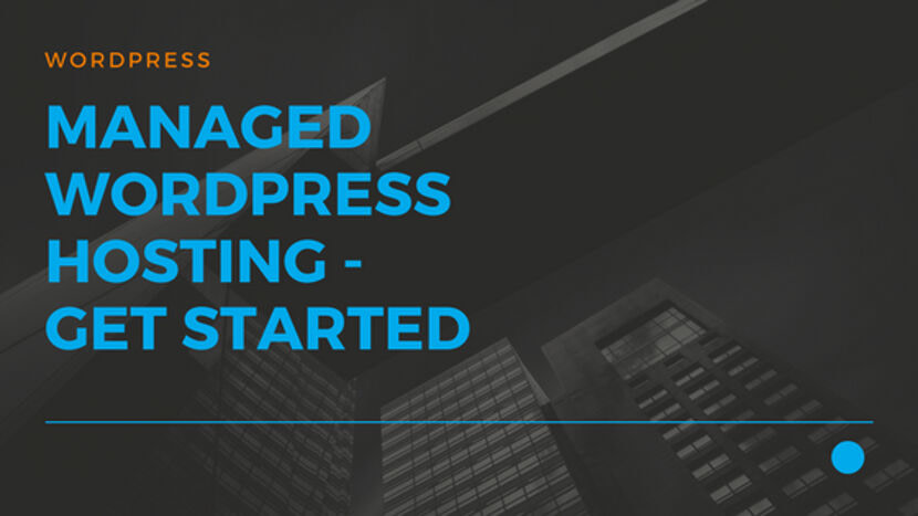 Managed Wordpress Hosting - Get Started