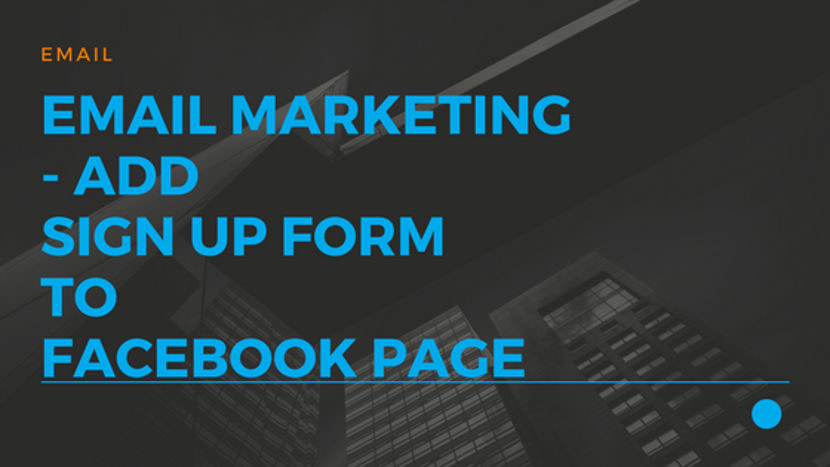 Email Marketing - Add Sign up form to Facebook page