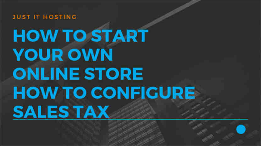 How to configure Sales Tax – How to start your own Online Store