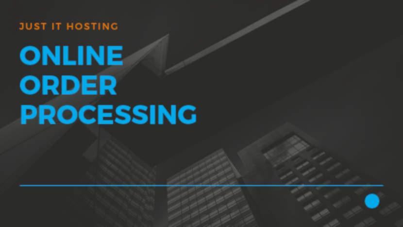 Online Order Processing – Just IT Hosting
